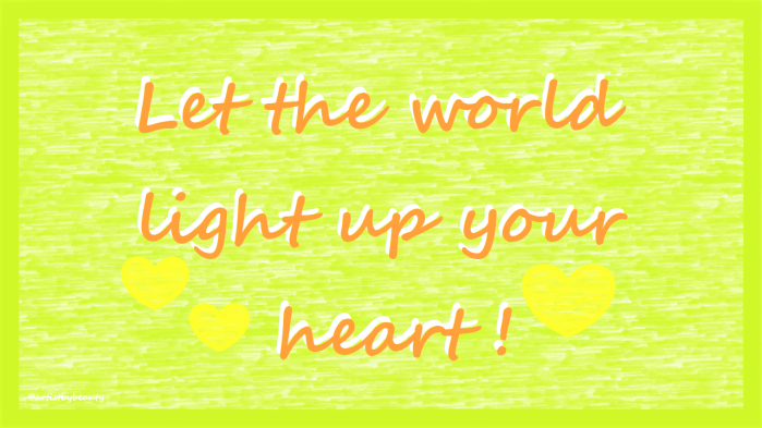 Post Aug 3 2020 Pic 9 - Let the world light up your heart
